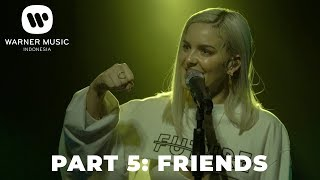 [INTIMATE PERFORMANCE - ANNE-MARIE] PART 5: FRIENDS
