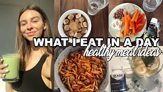 WHAT I EAT IN A DAY | healthy at home meal ideas