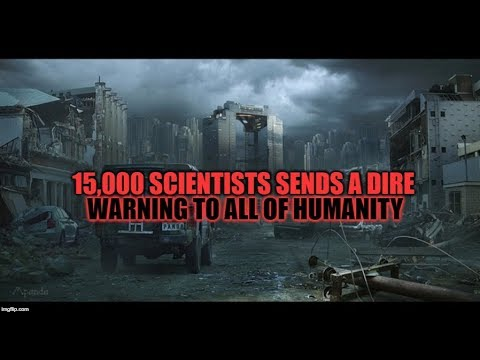 15,000 SCIENTISTS SEND A DIRE WARNING TO ALL OF HUMANITY