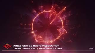 Baixar EMIWAY-MERA BHAI   KINGS UNITED REMIX   KINGS UNITED MUSIC PRODUCTION