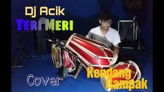 Teri Meri Versi Koplo Jaipong Dj Acik COVER Kendang Rampak!!!