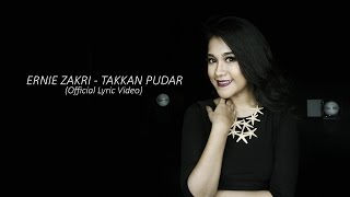 OST HATI PEREMPUAN | Ernie Zakri - Takkan Pudar (Official Lyric Video)