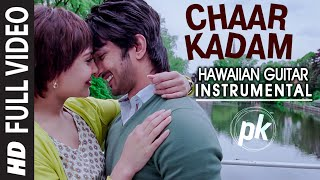 Chaar Kadam (Hawaiian Guitar) Instrumental | PK | Aamir Khan, Anushka Sharma