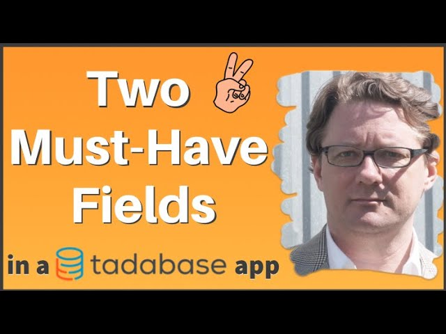 Tadabase: 2 Must Have Fields