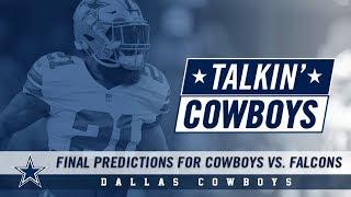 Talkin' Cowboys: Final Predictions for Cowboys vs. Falcons | Dallas Cowboys 2018