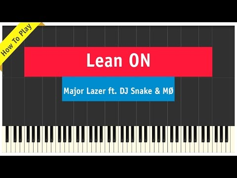 Piano lean on piano chords major lazer : Detail for tutorial: Mo