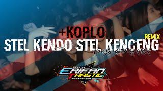 Dj Stel Kendo Stel Kenceng - Erifanthastic ft Kill The Dj ft NDX- Angklung Slow Bass- [BBSMW][2K21]