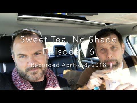 Sweet Tea, No Shade Episode 16