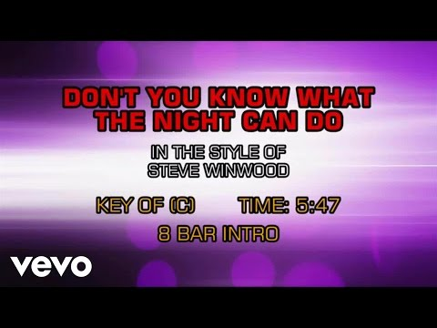 Steve Winwood - Don't You Know What The Night Can Do (Karaoke)