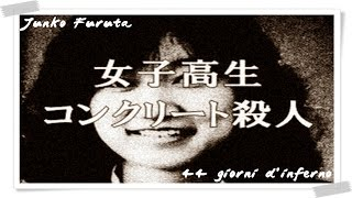 Junko Furuta - 44 giorni d'inferno