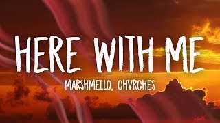 Gambar cover Marshmello - Here With Me (Lyrics) ft. CHVRCHES