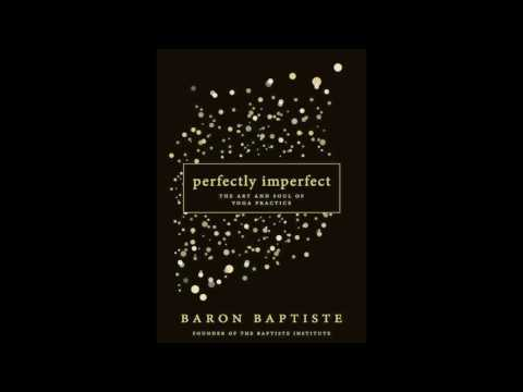 Perfectly Imperfect | Baron Baptiste | What You Say is So