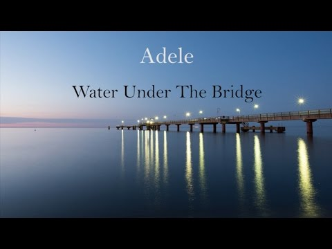 Adele - Water Under the Bridge (LYRICS)