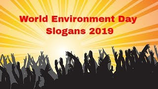Famous Slogans on Environment | World Environment Day Slogans 2019 in English | The Social Posts