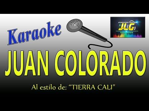 JUAN COLORADO -karaoke- TIERRA CALI
