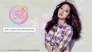 EDM 1 Hour Video - Asian Girls Background - On & On, Heroes Tonight, Why We Lose, Sky High