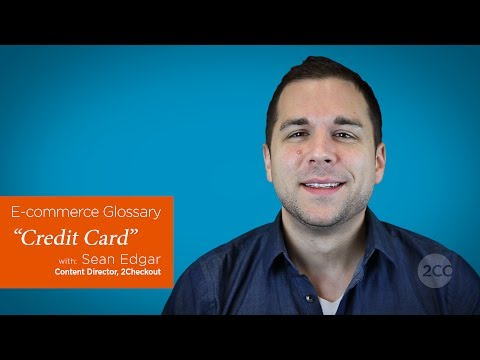 """What is a Credit Card?"" — 2Checkout E-Commerce Glossary"