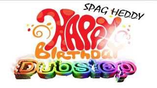 HAPPY BIRTHDAY DUBSTEP SONG