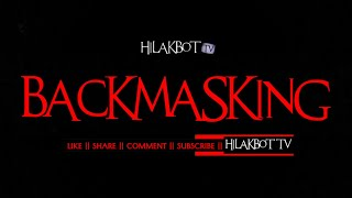 Tagalog Horror Story - BACKMASKING (Based on True Story) || HILAKBOT TV