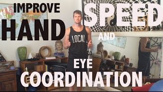 IMPROVE HAND SPEED AND HAND EYE COORDINATION