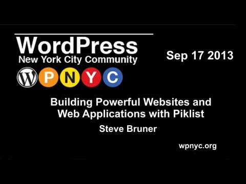 Building Powerful Websites and Web Applications with Piklist - Steve Bruner
