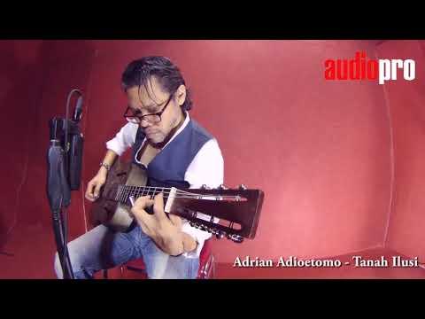 ADRIAN ADIOETOMO - TANAH ILUSI