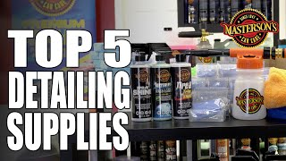 Top 5 MUST HAVE Detailing Supplies - The Best Products To Clean Your Car!