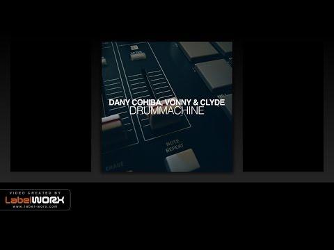 Dany Cohiba, Vonny & Clyde - Drummachine (Original Mix)