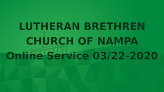 Online Service 3-22-2020, Fourth Sunday in Lent