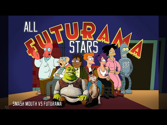 All Futurama Stars (MASHUP) Smash Mouth x Futurama Theme Song