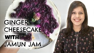Ginger Cheese-Cake With Jamun Jam  With Kirti Bhoutika