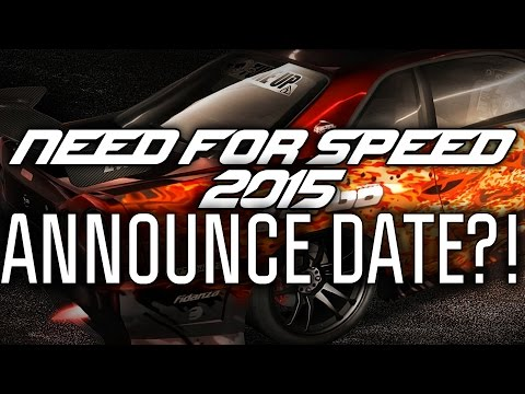 When Will Need for Speed 2015 Be Announced?! (NFS 2015)