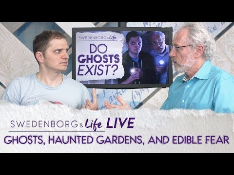 Ghosts, Haunted Gardens, and Edible Fear - Swedenborg & Life Live