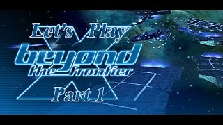 Let's Play X Beyond the Frontier Part 1 (The Test)