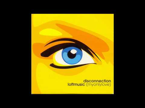 DISCONNECTION - My Only Love/Loft Music (Extended Mix) 2001