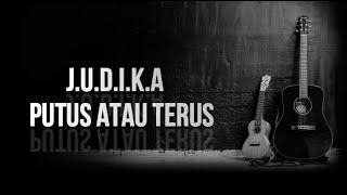 Download lagu JUDIKA - PUTUS ATAU TERUS (LIRIK)
