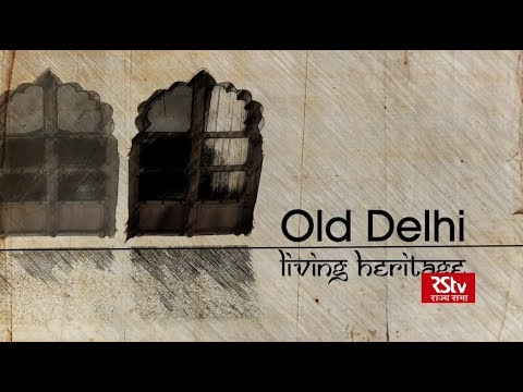 Ground Report : Old Delhi Living Heritage