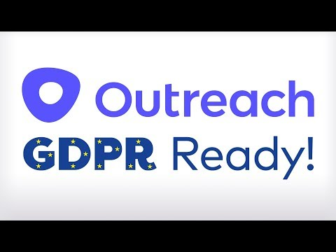 Outreach is ready for GDPR. Are you?
