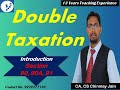 Income Tax    Lecture 8   Double Taxation     Introduction    Section 90, 90A, 91