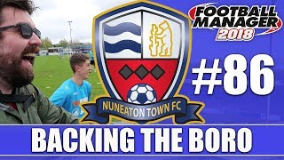 Backing the Boro FM18 | NUNEATON | Part 86 | QPR & FOREST | Football Manager 2018