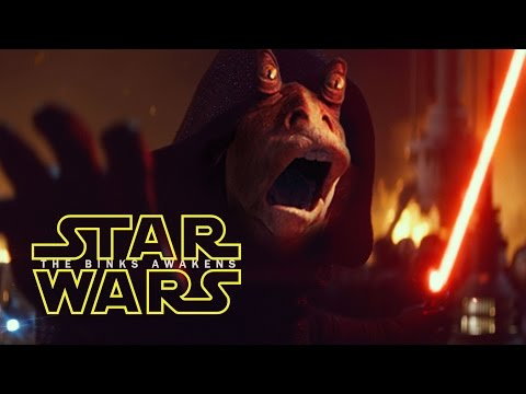 This is so bad it's good - Star Wars Binks Awakens