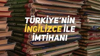 türkiye'nin ingilizce ile imtihanı