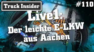 Truck Insider: Live1 – Der leichte E-LKW aus Aachen