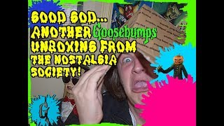 Good God... Another Goosebumps Unboxing From The Nostalgia Society!