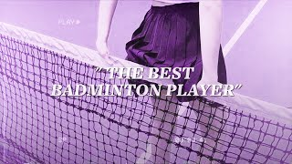 the best badminton player [paid request] *•.¸♡ thank u, subs