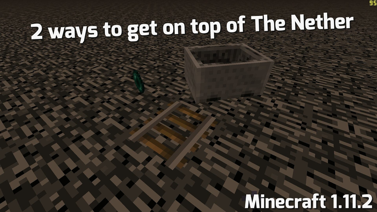 Minecraft 1 12 Two Ways How To Get On Top Of The Nether