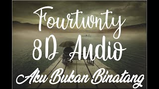 Download Fourtwnty - Aku Bukan Binatang (8d Audio) (Headphone)