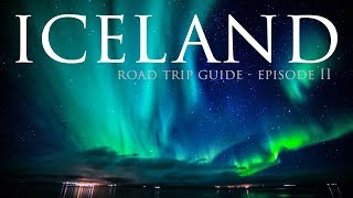 Finding Northern Lights In Iceland   Iceland Road Trip Guide (ep 2)