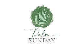 LIVESTREAM: Palm Sunday