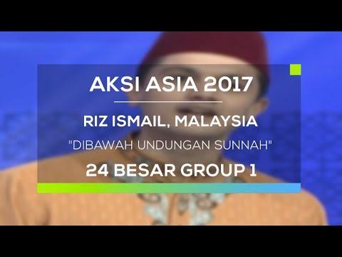 Riz Ismail, Malaysia - Dibawah Undungan Sunnah (Aksi Asia 2017 - Top 24 Group 1 28/05/17)